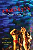 Ambientes: New Queer Latino Writing