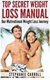 img - for Top Secret Weight Loss Manual Our Motivational Weight Loss Journey book / textbook / text book