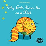img - for Why Cats Never Go on a Diet (Dicke Katze Book 3) book / textbook / text book