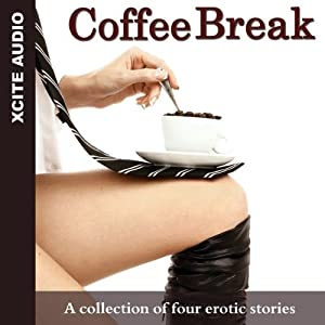 Coffee Break: A Collection of Four Erotic Stories | [Miranda Forbes (editor)]