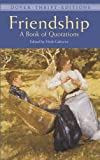 Friendship: A Book of Quotations (Dover Thrift Editions)