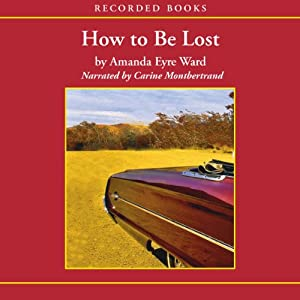 How to Be Lost: A Novel | [Amanda Eyre Ward]