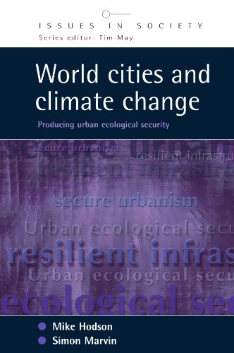 World Cities and Climate Change: Producing Urban Ecological Security (Issues in Society) (Urban World Global City compare prices)