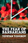 The Fear of Barbarians: Beyond the Cl...