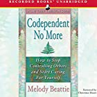 Codependent No More: How to Stop Controlling Others and Start Caring for Yourself Hörbuch von Melody Beattie Gesprochen von: Christina Moore