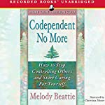 Codependent No More: How to Stop Controlling Others and Start Caring for Yourself | Melody Beattie