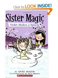 Violet Makes a Splash (Sister Magic, No. 2) by Anne Mazer and Bill Brown