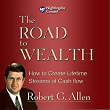 The Road to Wealth: Secrets to Achieving Your Dreams (       UNABRIDGED) by Robert G. Allen Narrated by Robert G. Allen