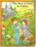 img - for The Story of Easter for Children book / textbook / text book