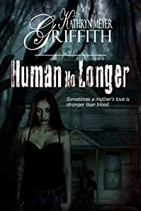 (FREE on 10/8) Human No Longer by Kathryn Meyer Griffith - http://eBooksHabit.com