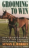 Grooming To Win, Spiral-Bound: How to Groom, Trim, Braid, and Prepare Your Horse for Show (Howell Equestrian Library)