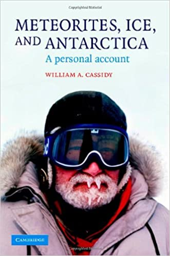 Meteorites, Ice, and Antarctica: A Personal Account (Studies in Polar Research)