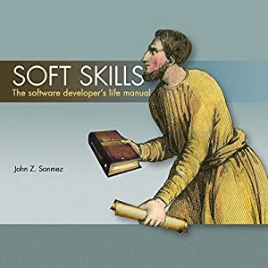 Soft Skills: The Software Developer's Life Manual Audiobook