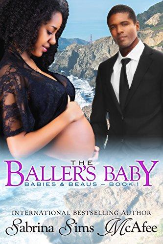 THE BALLER'S BABY (Babies & Beaus Book 1) PDF
