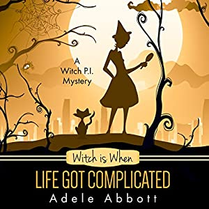 Witch Is When Life Got Complicated Audiobook