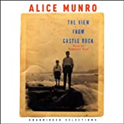 The View from Castle Rock (Unabridged Selections) | [Alice Munro]