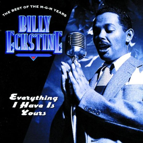 Billy Eckstine - Everything I Have Is Yours: The Best Of The Mgm Years - Lyrics2You