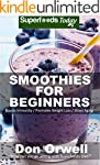 Smoothies For Beginners: 120+ Recipes...