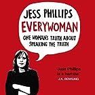 Everywoman: One Woman's Truth About Speaking the Truth Hörbuch von Jess Phillips Gesprochen von: Jess Phillips