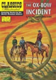 The Ox-Bow Incident (Classics Illustrated) (1906814694) by Clark, Walter Van Tilburg