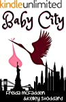 Baby City: An Inside Look into Labor...