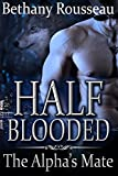 Half-Blooded: The Alpha's Mate (A BBW Shifter Romance) (Half Blooded Book 1)