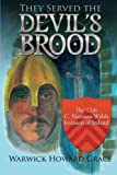 img - for They Served the Devil's Brood: The 12th C. Norman-Welsh Invasion of Ireland by Warwick Howard Grace (23-Jan-2015) Paperback book / textbook / text book