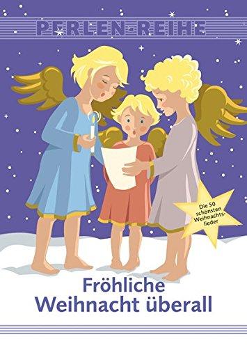 Frhliche-Weihnacht-berall-Die-50-schnsten-Weihnachtslieder