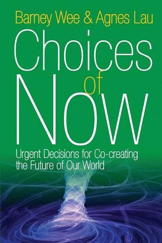 Choices of Now: Urgent Decisions for Co-Creating the Future of Our World - Malaysia Online Bookstore
