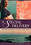 img - for A Special Delivery: Mother - Daughter Letters From Afar book / textbook / text book