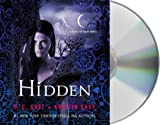 P. C. Cast Hidden (House of Night Novels)