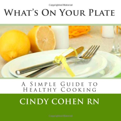 What'S On Your Plate A Simple Guide To Healthy Cooking