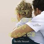 A Boy Made of Blocks: A Novel | Keith Stuart