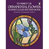 Ornamental Flower Stained Glass Pattern Book: 83 Designs for Workable Projectsby Ed Sibbett Jr.