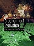 Biochemical Evolution: The Pursuit of...