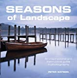 Peter Watson Seasons of Landscape: An Inspirational and Instructive Guide in Photography