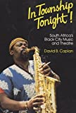 img - for In Township Tonight: South Africa's Black City Music and Theatre by David B. Coplan (1985-06-01) book / textbook / text book