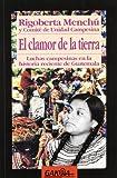 El clamor de la tierra: Luchas campensinas en la historia reciente de Guatemala (Gakoa liburuak) (Spanish Edition) (8487303145) by Menchu, Rigoberta