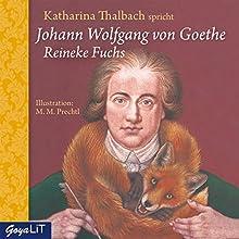 Reineke Fuchs Hörbuch von Johann Wolfgang von Goethe Gesprochen von: Katharina Thalbach