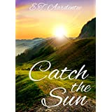 Catch the Sun: A Picture Book about Nature and the Beauty of a Sunrise (For Readers Aged 6 and Up)