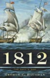 img - for By George C. Daughan 1812: The Navy's War (1st First Edition) [Hardcover] book / textbook / text book
