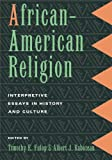 African-American Religion: Interpretive Essays in History and Culture