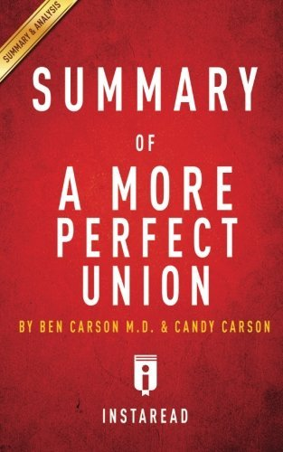 Summary of A More Perfect Union: by Ben Carson, M.D. and Candy Carson | Includes Analysis