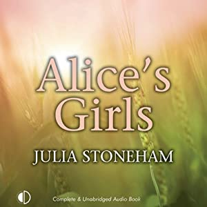 Alice's Girls: Land Girls Trilogy 3 | [Julia Stoneham]