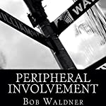 Peripheral Involvement | Bob Waldner