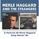Portrait Of Merle Haggard / Keep Movin' On