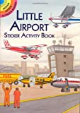 A. G. Smith Little Airport Sticker Activity Book (Dover Little Activity Books Stickers)