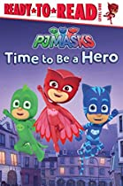 Time To Be A Hero: With Audio Recording (pj Masks)