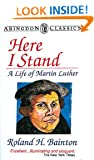 Here I Stand: A Life of Martin Luther (Abingdon Classics)