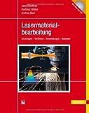 Lasermaterialbearbeitung: Grundlagen - Verfahren - Anwendungen - Beispiele